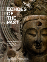 Echoes of the Past: The Buddhist Cave Temples of Xiangtangshan. Katherine R. Tsiang.