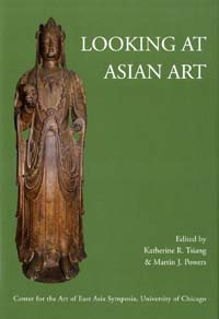 Looking at Asian Art. Katherine R. Tsiang, Martin J. Powers.