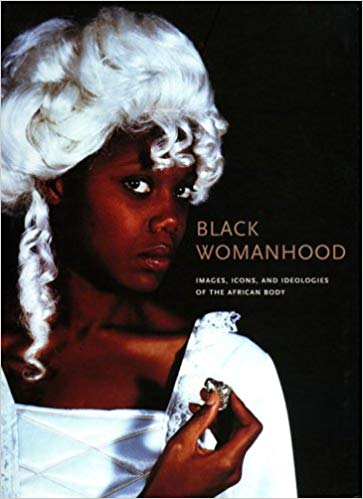 Black Womanhood: Images, Icons, and Ideologies of the African Body. Barbara Thompson.