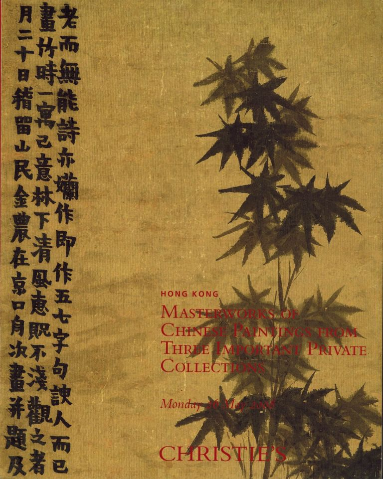Hong Kong: Masterworks of Chinese Paintings from Three Important Private Collections Monday May 26 2008. Christies.