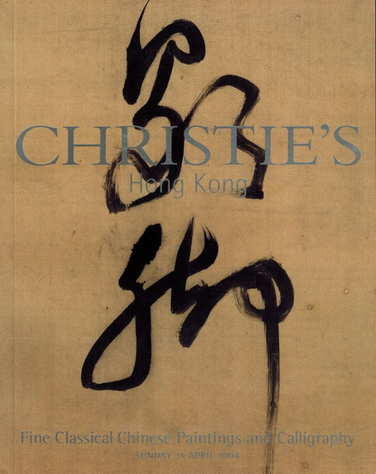 Fine Classical Chinese Paintings and Calligraphy Sunday 25 April 2004. Christies.