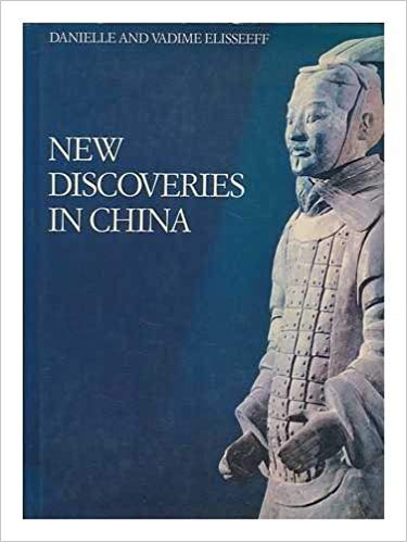 New Discoveries in China: Encountering History through Archaeology. Danielle Elisseeff.