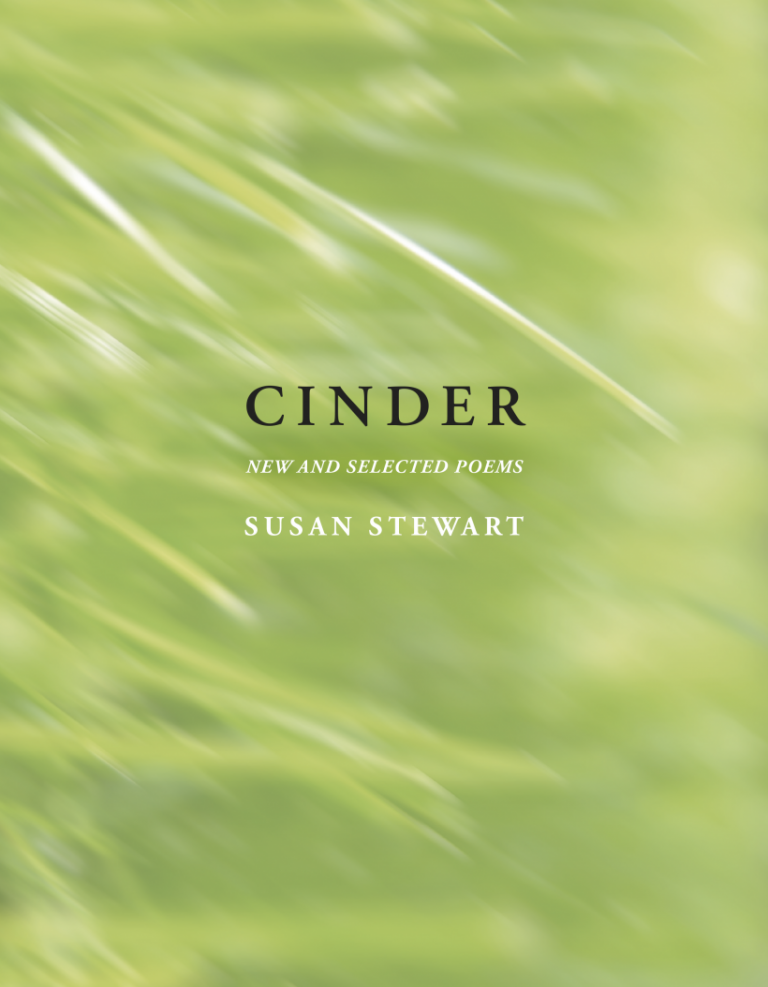 Cinder: New and Selected Poems. Susan Stewart.