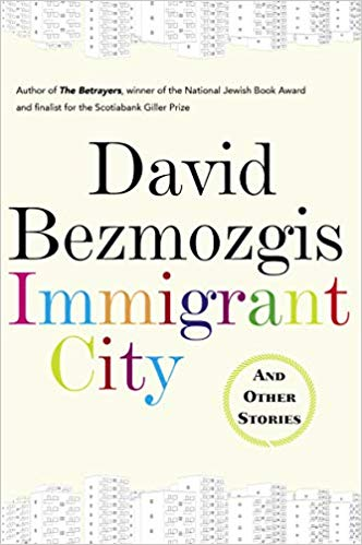 Immigrant City. David Bezmozgis.