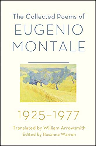 The Collected Poems of Eugenio Montale: 1925-1977. Eugenio Montale.