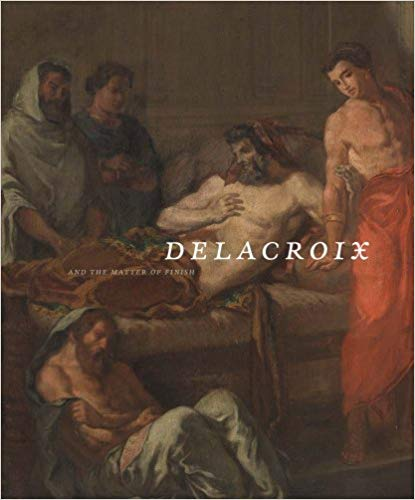 Delacroix and the Matter of Finish. Marc Gotlieb Eik Kahng, Michèle Hannoosh.