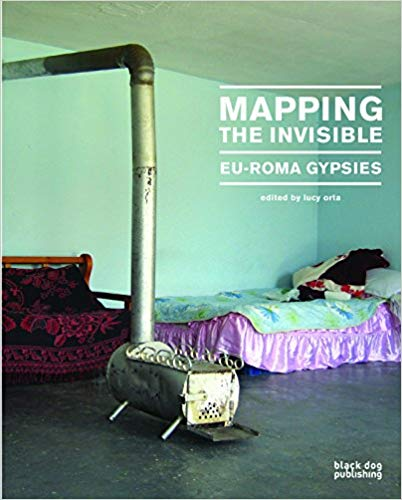 Mapping the Invisible: EU-Roma Gypsies. Lucy Orta.