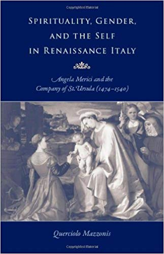 Spirituality, Gender, and the Self in Renaissance Italy. Querciolo Mazzonis.