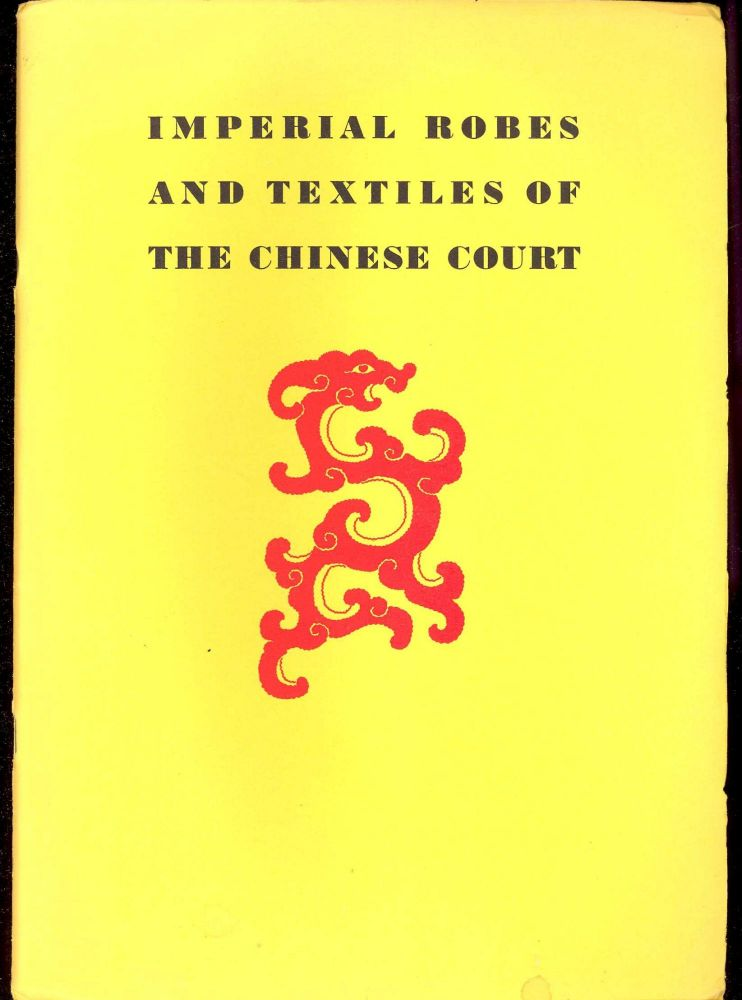 Imperial Robes and Textiles of the Chinese Court Exhibition. Alan Priest.