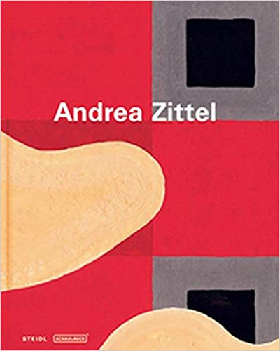Andrea Zittel: Gouaches and Illustrations. Theodora Vischer Andrea Zittel, Artist Author, Author.