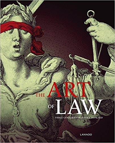 The Art of Law: Three Centuries of Justice Depicted. Vanessa Pauman.