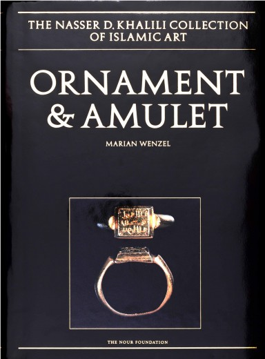Ornament and Amulet: Rings of the Islamic Lands. Marian Wenzel.