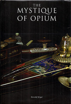 The Mystique of Opium. Donald Wigal.
