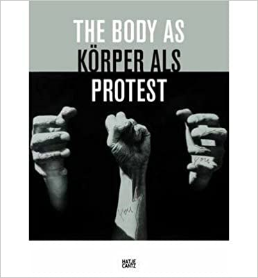 The Body as Protest. Walter Moser.