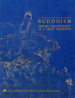 Buddhism: History and Diversity of a Great Tradition. Heather Peters Elizabeth Lyons.