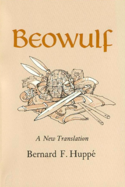 Beowulf: A New Translation. Bernard Felix Huppe.