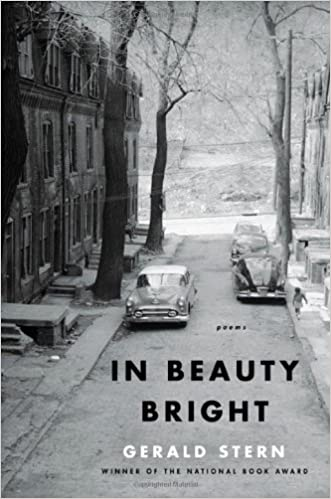 In Beauty Bright: Poems. Gerald Stern.