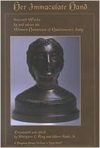 Her Immaculate Hand: Selected Works by and About the Women Humanists of Quattrocento Italy. Albert Rabil Margaret L. King.