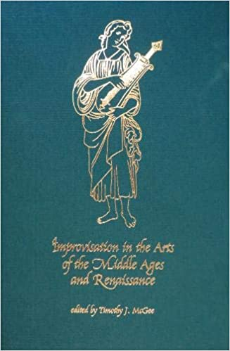 Improvisation in the Arts of the Middle Ages and Renaissance (Early Drama, Art, and Music Monograph Series). Timothy J. McGee.