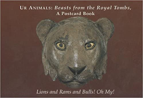 Ur Animals: Beasts from the Royal Tombs, a Postcard Book by South-east Asia Section University of Pennsylvania Museum