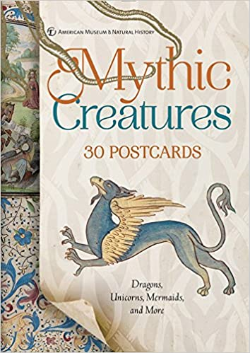 Mythic Creatures: 30 Postcards - Dragons, Unicorns, Mermaids, and More. American Museum of Natural History.