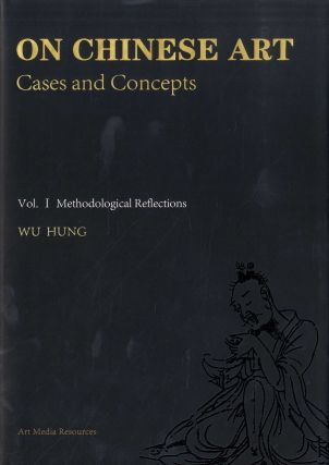 On Chinese Art: Cases and Concepts (Volume 1 Methodological...