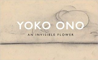 An Invisible Flower. Yoko Ono
