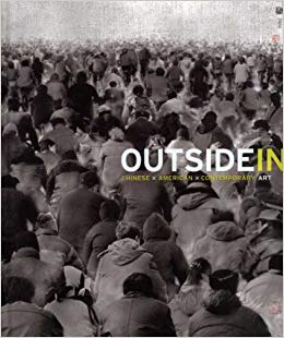 Outside In: Chinese × American × Contemporary Art. Jerome Silbergeld