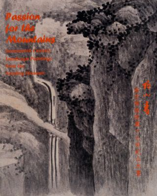 Passion For The Mountains: Seventeenth Century Landscape Paintings From The Nanjing Museum....