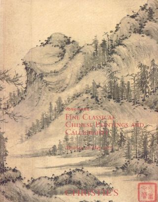 Fine Classical Chinese Paintings and Calligraphy Monday 28 May 2007. Christies