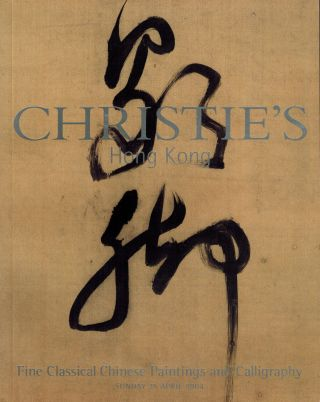 Fine Classical Chinese Paintings and Calligraphy Sunday 25 April 2004. Christies