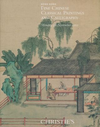 Fine Chinese Classical Paintings and Calligraphy Monday 26 November 2012. Christies