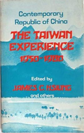 Contemporary Republic of China: The Taiwan Experience (1950-1980
