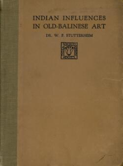 Indian Influences in Old-Balinese Art. Dr. W. F. Stutterheim