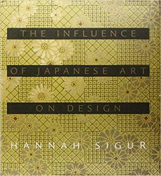 Influence of Japanese Art on Design. Hannah Sigur