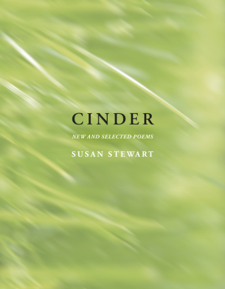 Cinder: New and Selected Poems. Susan Stewart