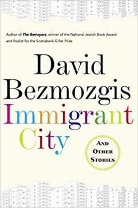 Immigrant City. David Bezmozgis