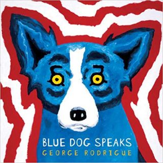 Blue Dog Speaks. George Rodrigue
