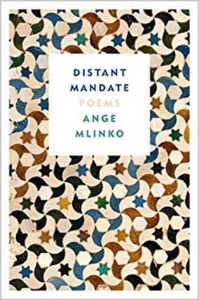 Distant Mandate: Poems. Ange Mlinko