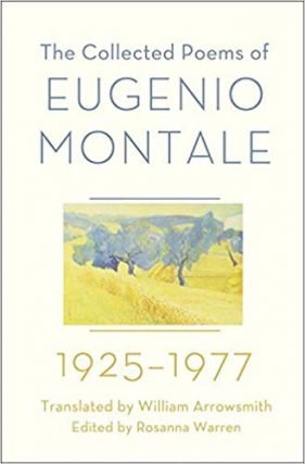 The Collected Poems of Eugenio Montale: 1925-1977. Eugenio Montale