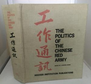 THE POLITICS OF CHINESE RED ARMY. STANFORD CA HOOVER INTSTITUITON ON WAR / STANFORD UNIVERSITY