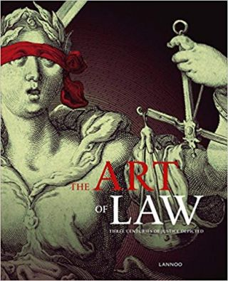 The Art of Law: Three Centuries of Justice Depicted. Vanessa Pauman