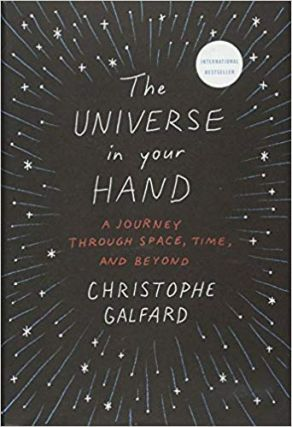 The Universe in Your Hand: A Journey Through Space, Time, and Beyond. Christophe Galfard...