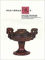 Lacquerware from the Warring States to the Han Periods Excavated in the Hubei Province. Art...