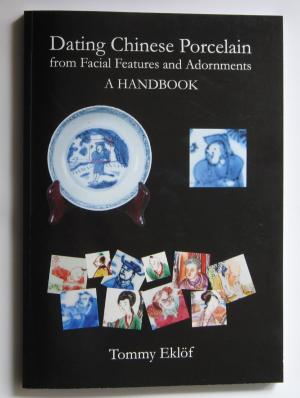 Dating Chinese Porcelain from Facial Features and Adornments - A HANDBOOK. Tommy Eklöf