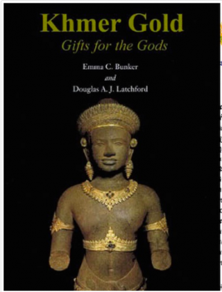 Khmer Gold: Gifts for the Gods. Emma C. Bunker, Douglas A. J. Latchford