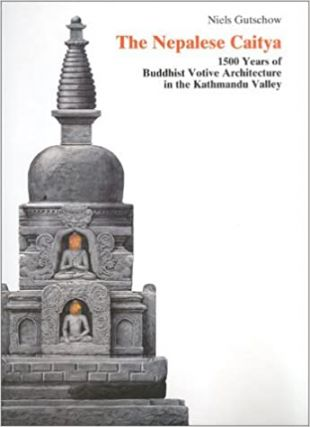 The Nepalese Caitya: 1500 Years of Buddhist Votive Architecture in the Kathmandu Valley...