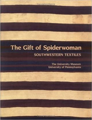 The Gift of Spiderwoman: Southwestern Textiles. Joe Ben Wheat