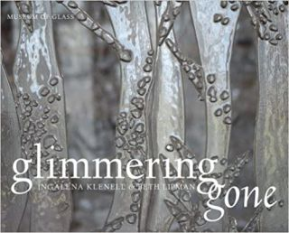 Glimmering Gone: Ingalena Klenell and Beth Lipman. Melissa G. Post Andrea Moody, Anders Stephanson