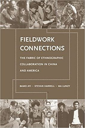 Fieldwork Connections: The Fabric of Ethnographic Collaboration in China and America. Stevan...